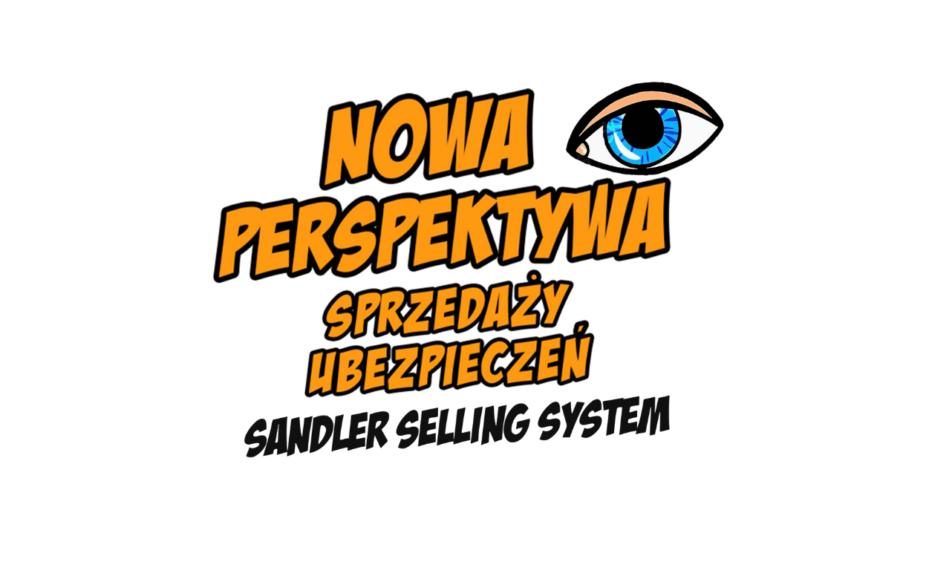 Nowa Perspektywa Sprzedaży Ubezpieczeń wg Sandler Selling System – 18.10